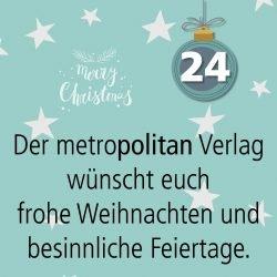 Metropolitan Adventskalender Tür vierundzwanzig: Weihnachtsgrüße