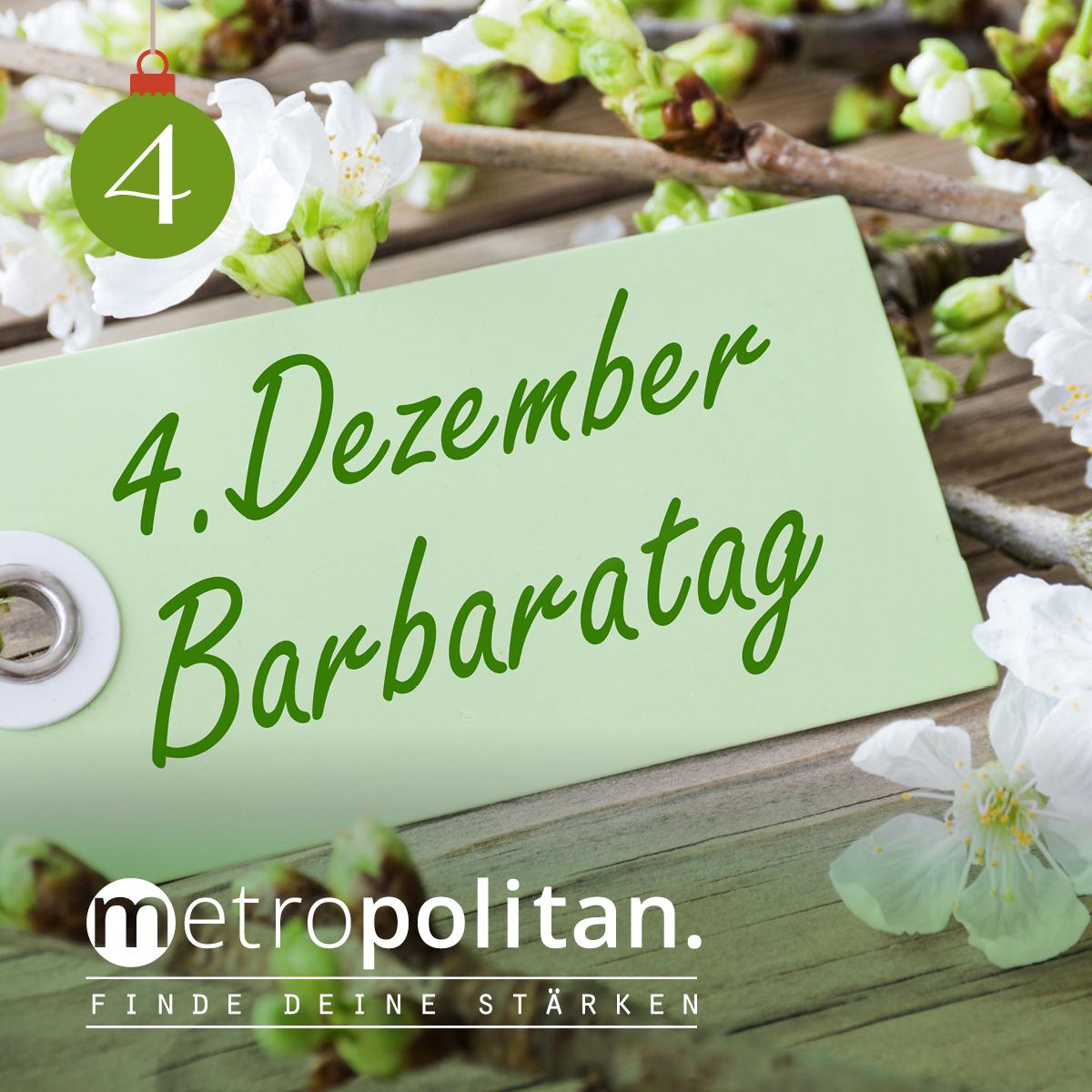 4. Dezember Barbaratag